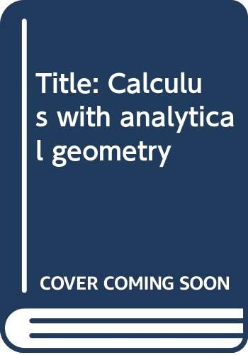 9780030198564: Calculus with analytical geometry