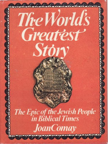 9780030198618: The world's greatest story: The epic of the Jewish people in Biblical times
