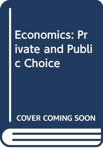 9780030198847: Economics: Private and Public Choice