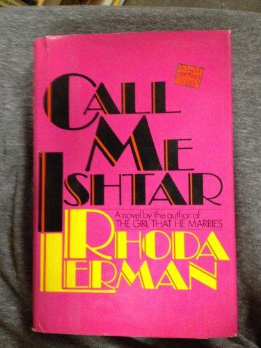 9780030199165: Call Me Ishtar