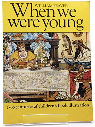 9780030203015: WHEN WE WERE YOUNG, TWO CENTURIES OF CHILDREN\'S BOOK ILLUSTRATION