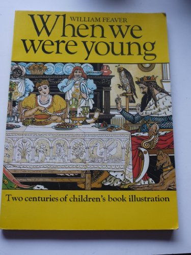 9780030203060: When we were young : two centuries of children's book illustration / by William Feaver