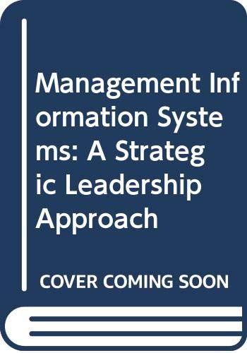 9780030203220: Management Information Systems: A Strategic Leadership Approach