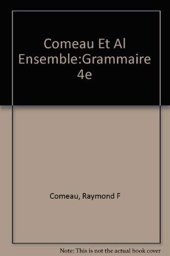 9780030204296: Comeau Et Al Ensemble:Grammaire 4e