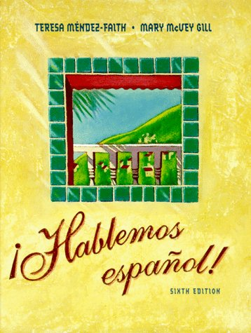 Hablemos Espanol (0030204399) by Teresa Mendez-Faith; Mary M. Gill