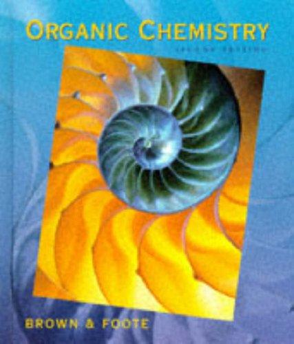 Organic Chemistry (Saunders Golden Sunburst Series): William H. Brown,