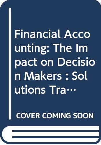 9780030205446: Financial Accounting: The Impact on Decision Makers : Solutions Transparencies : Contains Transparencies for Selected Exercises, Problems, and Cases from the Solutions manu