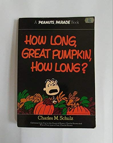 9780030206610: How long, great pumpkin, how long?: Cartoons from You're the guest of honor, Charlie Brown and Win a few, lose a few, Charlie Brown (Peanuts parade ; 16)
