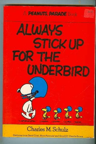 9780030206719: Always Stick Up for the Underbird (Peanuts Parade)