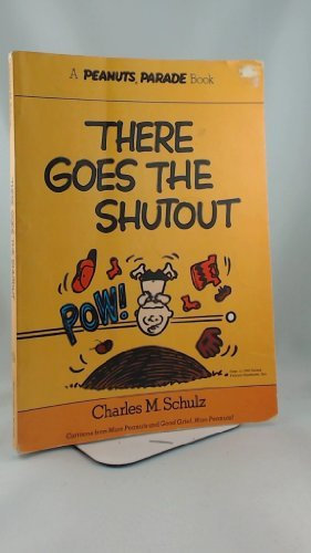 9780030206764: There goes the shutout: Cartoons from More Peanuts and Good grief, more Peanuts! (Peanuts parade ; 13)