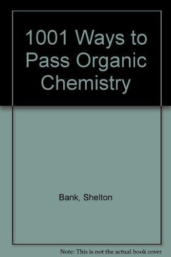 9780030206924: 1001 WAYS TO PASS ORGANIC CHEMISTRY 2E (Saunders golden sunburst series)