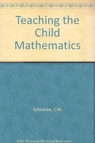 9780030207662: Teaching the Child Mathematics