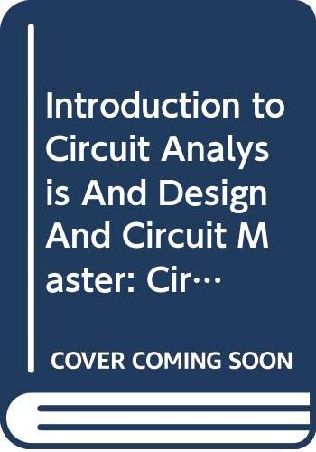 9780030207884: Introduction to Circuit Analysis and Design and Circuit Master: Circuit Simulation Program and Study Guide