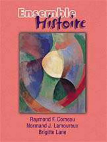 Ensemble: Histoire : An Integrated Approach to: Raymond F. Comeau,