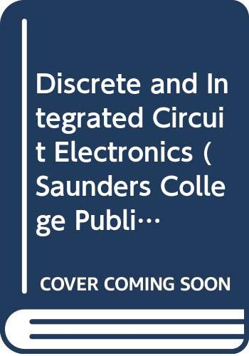 9780030208447: Discrete and Integrated Circuit Electronics (Saunders College Publishing Series in Electronics Technology)