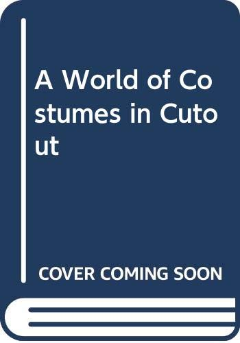 9780030209369: A World of Costumes in Cutout