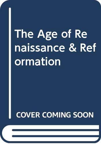 9780030209819: The Age of Renaissance & Reformation