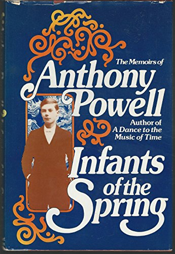 9780030209918: The memoirs of Anthony Powell : Infants of the spring