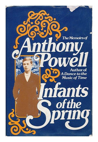9780030209918: Infants of the Spring: The Memoirs of Anthony Powell