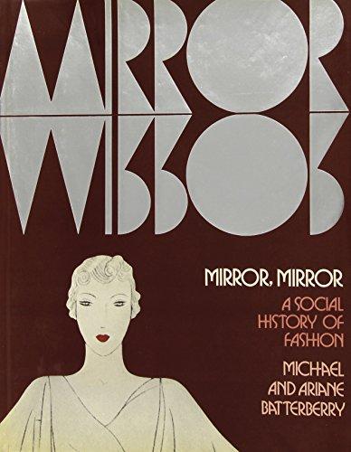 9780030210167: Mirror, Mirror: A Social History of Fashion