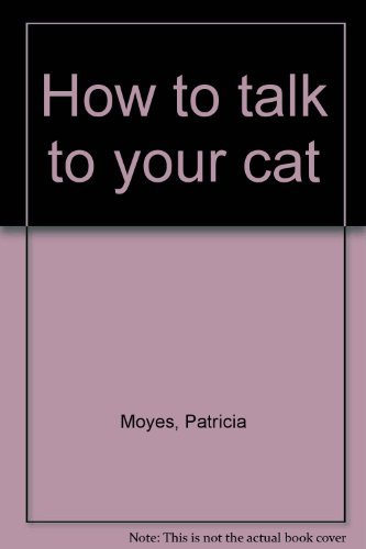 9780030210761: How to talk to your cat