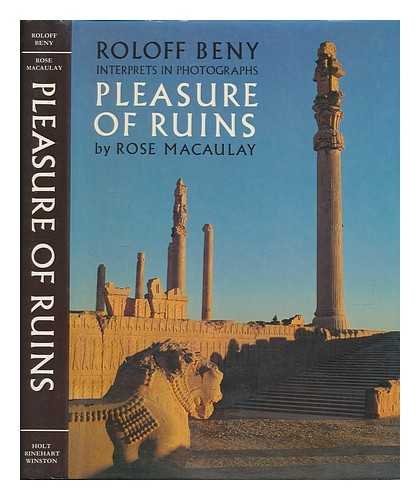 9780030210914: Roloff Beny Interprets in Photographs: Pleasure of Ruins