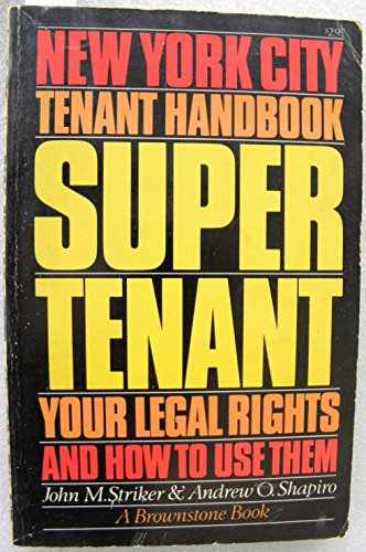9780030211010: Super Tenant: New York City Tenant Handbook : Your Legal Rights and How to Use Them