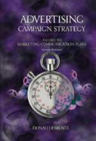 9780030211140: Advertising Campaign Strategy: A Guide to Marketing Communication Plans (The Dryden Press Series in Marketing)