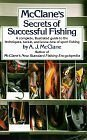 McClane's Secrets of Successful Fishing: A Complete, Illustrated Guide to the Techniques, Tackle, and Know-How of Sport Fishing (0030211263) by A. J. McClane