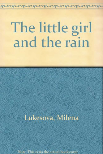9780030211461: The little girl and the rain