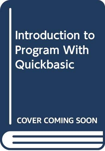 9780030211638: Introduction to Program With Quickbasic