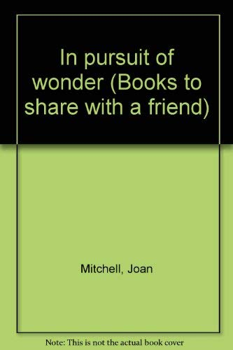 9780030212666: In pursuit of wonder (Books to share with a friend)
