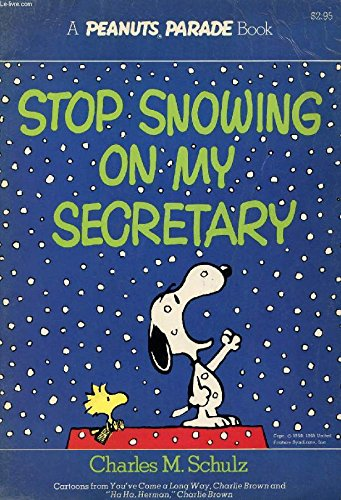 9780030213915: Stop Snowing on My Secretary: Cartoons from You've Come a Long Way, Charlie Brown and Ha Ha Herman, Charlie Brown