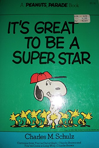 9780030213960: It's great to be a superstar: Cartoons from You're out of sight, Charlie Brown and You've come a long way, Charlie Brown (Peanuts parade ; 19)