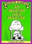 9780030214011: My anxieties have anxieties: Cartoons from You're you, Charlie Brown and You've had it, Charlie Brown (Peanuts parade ; 18)