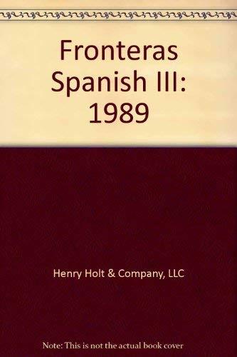 9780030214127: Fronteras Spanish III: 1989