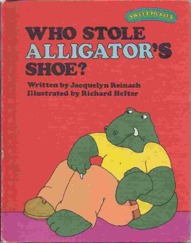 9780030214318: Who Stole Alligator's Shoe? (Sweet Pickles Series)