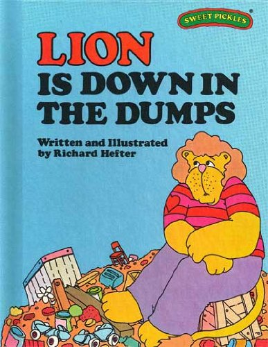9780030214417: Lion Is Down in the Dumps (Sweet Pickles Series)