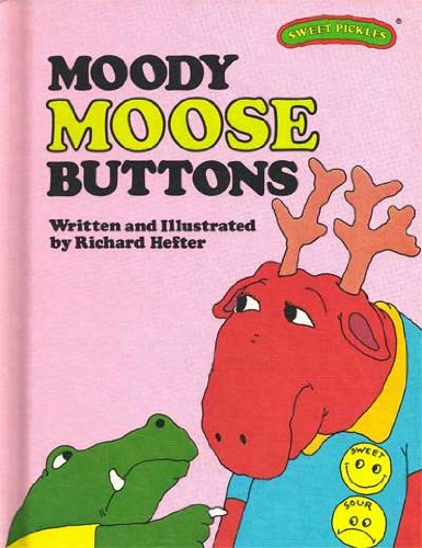 9780030214462: Moody Moose Buttons (Sweet Pickles Series)