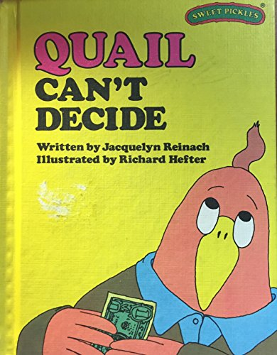 9780030214516: Quail Can't Decide (Sweet Pickles Series)