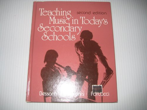 9780030215568: Teaching Music in Today's Secondary Schools: A Creative Approach to Contemporary Music Education