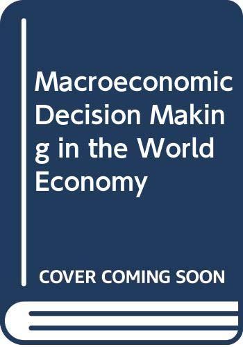 9780030216640: Macroeconomic Decision Making in the World Economy