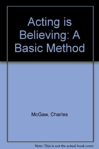 9780030216718: Acting is Believing: A Basic Method