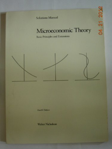 9780030216725: Microeconomic Theory Basic Principles and Extensions Solutions Manual
