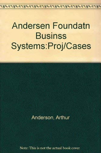 9780030216749: Foundations of Business Systems: Projects and Cases