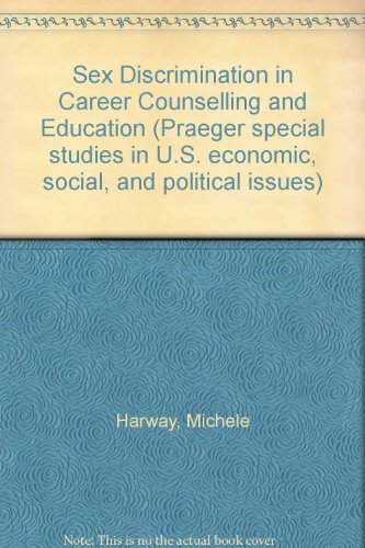 9780030218262: Sex Discrimination in Career Counselling and Education (Praeger special studies in U.S. economic, social, and political issues)