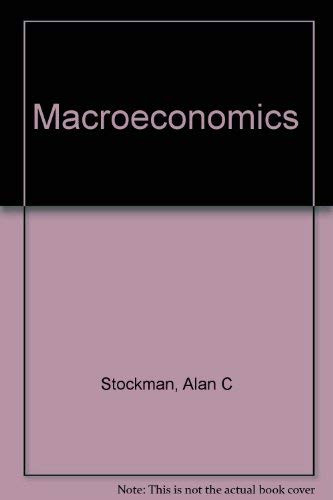 Macroeconomics, Second Edition (Study Guide): Alan C. Stockman