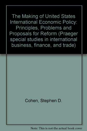 The Making of United States International Economic: Cohen, Stephen D.