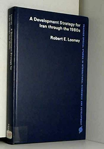 9780030219566: Development Strategy for Iran Through the 1980s (Praeger special studies in international economics and development)