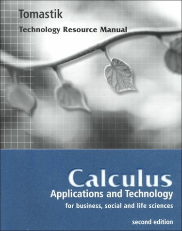 9780030220876: Calculus: Applications and Technology for Business, Social and Life Sciences : Technology Resource Manual